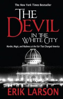 The Devil in the White City av Erik Larson (Heftet)