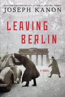 Leaving Berlin av Joseph Kanon (Heftet)
