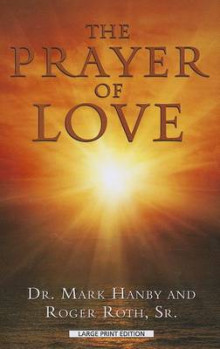 The Prayer of Love av Mark Hanby og Roth (Heftet)
