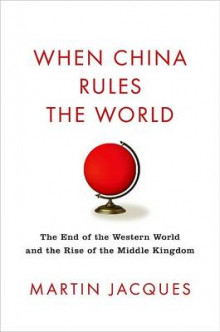 When China Rules the World av Martin Jacques og James MacGregor Burns (Innbundet)