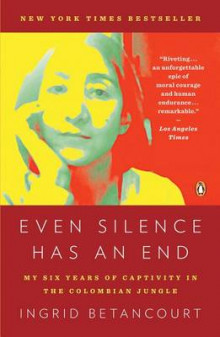 Even silence has an end av Ingrid Betancourt (Heftet)
