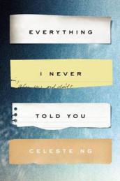 Everything I Never Told You av Celeste Ng (Innbundet)