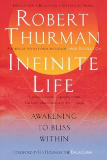 Infinite Life av Robert Thurman (Heftet)