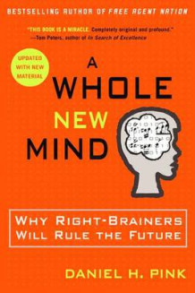A Whole New Mind av Daniel H. Pink (Heftet)