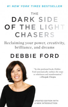 The Dark Side of the Light Chasers av Debbie Ford (Heftet)