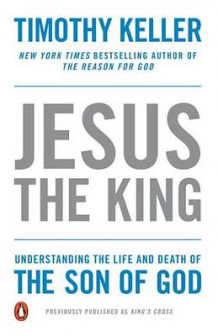 Jesus the King av Timothy Keller (Heftet)