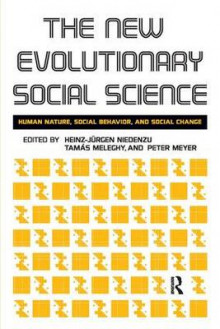 New Evolutionary Social Science av Heinz-Jurgen Niedenzu, Peter Meyer og Tamas Meleghy (Heftet)