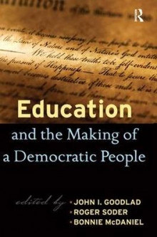 Education and the Making of a Democratic People av John I. Goodlad, Roger Soder og Bonnie McDaniel (Innbundet)