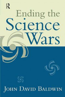 Ending the Science Wars av John D. Baldwin (Heftet)