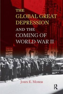 The Global Great Depression and the Coming of World War II av Alison Cook-Sather og John E. Moser (Innbundet)
