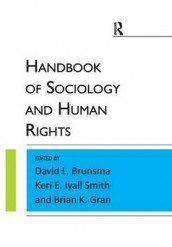 Handbook of Sociology and Human Rights av David L. Brunsma, Brian K Gran og Keri E. Iyall Smith (Innbundet)