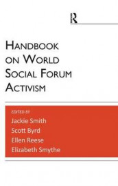 Handbook on World Social Forum Activism av Scott Byrd, Ellen Reese, Jackie Smith og Elizabeth Smythe (Innbundet)
