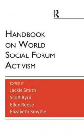 Handbook on World Social Forum Activism av Scott Byrd, Ellen Reese, Jackie Smith og Elizabeth Smythe (Heftet)