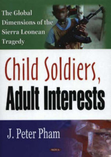 Child Soldiers, Adult Interests av John-Peter Pham (Innbundet)