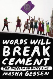 Words Will Break Cement av Masha Gessen (Heftet)