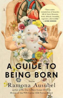 A Guide to Being Born av Ramona Ausubel (Heftet)