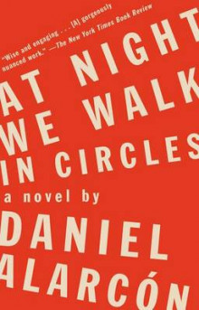 At Night We Walk in Circles av Daniel Alarcon (Heftet)