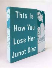 This Is How You Lose Her av Junot Diaz (Innbundet)
