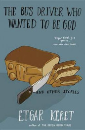 The Bus Driver Who Wanted to Be God & Other Stories av Etgar Keret (Heftet)