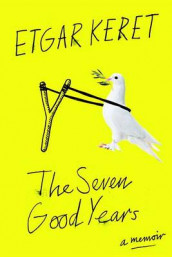 The Seven Good Years av Etgar Keret (Innbundet)