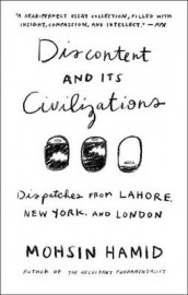 Discontent and Its Civilizations av Mohsin Hamid (Heftet)