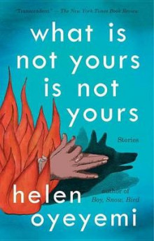 What Is Not Yours Is Not Yours av Helen Oyeyemi (Heftet)
