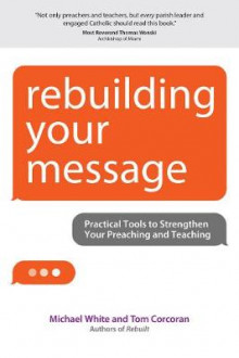Rebuilding Your Message av Michael White og Tom Corcoran (Heftet)