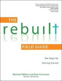 The Rebuilt Field Guide av Michael White og Tom Corcoran (Heftet)