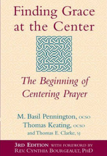 Finding Grace at the Center av Pennington, Thomas Keating og Thomas E. Clarke (Heftet)