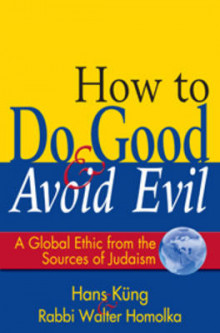 How to Do Good and Avoid Evil av Hans Kung og Walter Homolka (Innbundet)