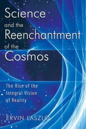 Science and the Reenchantment of the Cosmos av Ervin Laszlo (Heftet)