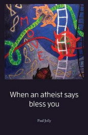 When an atheist says bless you av Paul Jolly (Heftet)