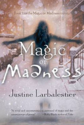 Magic or Madness av Justine Larbalestier (Heftet)