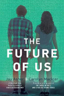 The Future of Us av Jay Asher og Carolyn Mackler (Heftet)