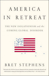 America in Retreat av Bret Stephens (Heftet)