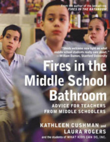 Fires in the Middle School Bathroom av Kathleen Cushman og Laura Rogers (Heftet)