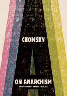 On Anarchism av Institute Professor & Professor of Linguistics (Emeritus)  Noam Chomsky (Heftet)