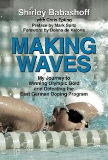 Making Waves av Chris Epting, Shirley Babashoff og Donna De Varona (Innbundet)