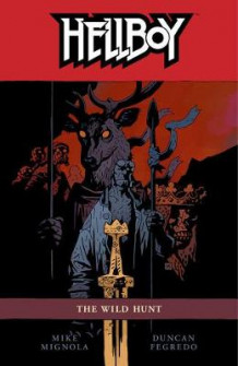 Hellboy Volume 9: The Wild Hunt av Mike Mignola (Heftet)