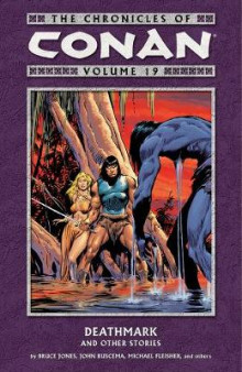 Chronicles Of Conan Volume 19: Deathmark And Other Stories av Bruce Jones, Mary Jo Duffy, Michael Fleisher og Alan Zelenetz (Heftet)