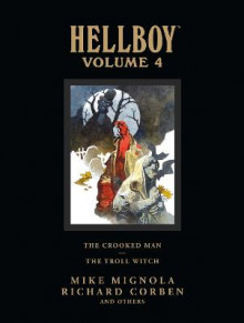 Hellboy Library Volume 4: The Crooked Man and the Troll Witch: Volume 4 av Mike Mignola og Richard Corben (Innbundet)