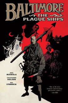 Baltimore Volume 1: The Plague Ships HC: Plague Ships Volume 1 av Mike Mignola og Christopher Golden (Innbundet)
