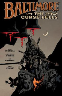 Baltimore Volume 2: The Curse Bells av Joe Landsdale, Christopher Golden og Mike Mignola (Innbundet)