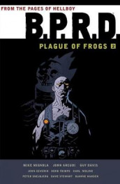 B.p.r.d.: Plague Of Frogs Volume 2 av Mike Mignola (Heftet)