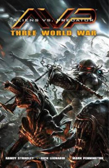 Aliens vs. Predator: Three World War av Randy Stradley (Heftet)