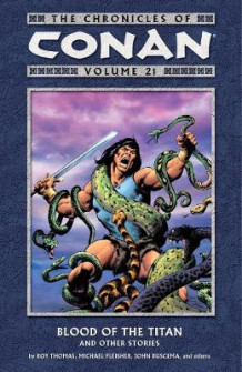 Chronicles Of Conan Volume 21: Blood Of The Titan And Other Stories av Michael Fleisher (Heftet)