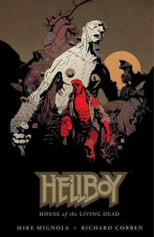 Hellboy: House Of The Living Dead av Mike Mignola (Innbundet)