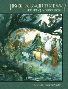 Drawing Down the Moon: The Art of Charles Vess av Charles Vess (Heftet)