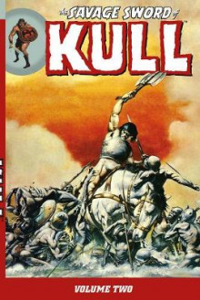 The Savage Sword Of Kull Volume 2 av Chuck Dixon, William Johnson og Roy Thomas (Heftet)