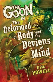 The Goon: Volume 11: The Deformed Of Body And The Devious Of Mind av Eric Powell (Heftet)